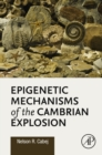 Epigenetic Mechanisms of the Cambrian Explosion - eBook