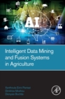 Intelligent Data Mining and Fusion Systems in Agriculture - Book