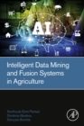 Intelligent Data Mining and Fusion Systems in Agriculture - eBook