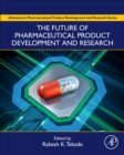 The Future of Pharmaceutical Product Development and Research - Book
