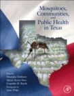 Mosquitoes, Communities, and Public Health in Texas - Book