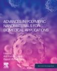 Advances in Polymeric Nanomaterials for Biomedical Applications - Book