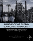 Handbook of Energy Economics and Policy : Fundamentals and Applications for Engineers and Energy Planners - Book