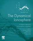 The Dynamical Ionosphere : A Systems Approach to Ionospheric Irregularity - Book