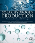 Solar Hydrogen Production : Processes, Systems and Technologies - Book