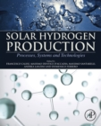 Solar Hydrogen Production : Processes, Systems and Technologies - eBook
