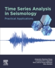 Time Series Analysis in Seismology : Practical Applications - eBook