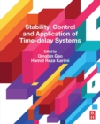 Stability, Control and Application of Time-Delay Systems - Book