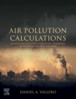 Air Pollution Calculations : Quantifying Pollutant Formation, Transport, Transformation, Fate and Risks - Book
