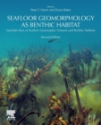 Seafloor Geomorphology as Benthic Habitat : GeoHab Atlas of Seafloor Geomorphic Features and Benthic Habitats - Book