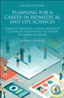 Planning for a Career in Biomedical and Life Sciences : Learn to Navigate a Tough Research Culture by Harnessing the Power of Career Building - Book