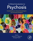 A Clinical Introduction to Psychosis : Foundations for Clinical Psychologists and Neuropsychologists - Book