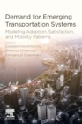Demand for Emerging Transportation Systems : Modeling Adoption, Satisfaction, and Mobility Patterns - Book