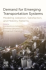 Demand for Emerging Transportation Systems : Modeling Adoption, Satisfaction, and Mobility Patterns - eBook