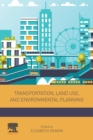 Transportation, Land Use, and Environmental Planning - Book