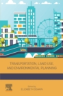 Transportation, Land Use, and Environmental Planning - eBook