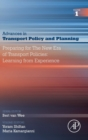 Preparing for the New Era of Transport Policies: Learning from Experience : Volume 1 - Book