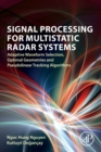 Signal Processing for Multistatic Radar Systems : Adaptive Waveform Selection, Optimal Geometries and Pseudolinear Tracking Algorithms - Book