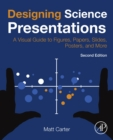 Designing Science Presentations : A Visual Guide to Figures, Papers, Slides, Posters, and More - eBook