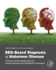 EEG-Based Diagnosis of Alzheimer Disease : A Review and Novel Approaches for Feature Extraction and Classification Techniques - eBook