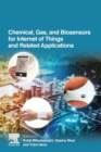 Chemical, Gas, and Biosensors for Internet of Things and Related Applications - Book
