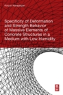 Specificity of Deformation and Strength Behavior of Massive Elements of Concrete Structures in a Medium with Low Humidity - eBook