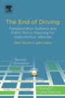 The End of Driving : Transportation Systems and Public Policy Planning for Autonomous Vehicles - Book