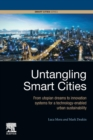 Untangling Smart Cities : From Utopian Dreams to Innovation Systems for a Technology-Enabled Urban Sustainability - Book