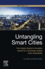Untangling Smart Cities : From Utopian Dreams to Innovation Systems for a Technology-Enabled Urban Sustainability - eBook