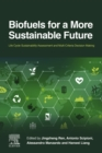 Biofuels for a More Sustainable Future : Life Cycle Sustainability Assessment and Multi-Criteria Decision Making - eBook