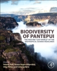 "Biodiversity of Pantepui : The Pristine ""Lost World"" of the Neotropical Guiana Highlands - Book"