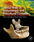 Dental Wear in Evolutionary and Biocultural Contexts - eBook