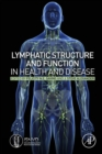 Lymphatic Structure and Function in Health and Disease - eBook