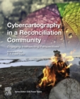 Cybercartography in a Reconciliation Community : Engaging Intersecting Perspectives - eBook