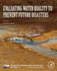 Evaluating Water Quality to Prevent Future Disasters : Volume 11 - Book
