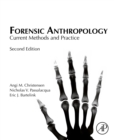 Forensic Anthropology : Current Methods and Practice - eBook