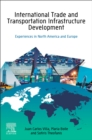 International Trade and Transportation Infrastructure Development : Infrastructure Development in North America and Europe - Book