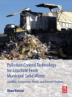 Pollution Control Technology for Leachate from Municipal Solid Waste : Landfills, incineration Plants, and Transfer Stations - eBook