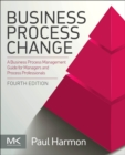 Business Process Change : A Business Process Management Guide for Managers and Process Professionals - Book
