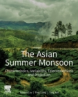 The Asian Summer Monsoon : Characteristics, Variability, Teleconnections and Projection - Book