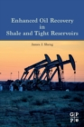 Enhanced Oil Recovery in Shale and Tight Reservoirs - Book