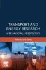 Transport and Energy Research : A Behavioral Perspective - Book