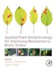 Applied Plant Biotechnology for Improving Resistance to Biotic Stress - Book