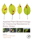 Applied Plant Biotechnology for Improving Resistance to Biotic Stress - eBook