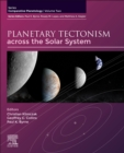 Planetary Tectonism across the Solar System : Comparative Planetology: Volume Two Volume 2 - Book