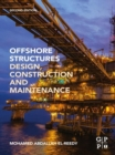 Offshore Structures : Design, Construction and Maintenance - eBook