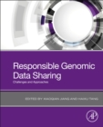 Responsible Genomic Data Sharing : Challenges and Approaches - Book