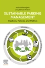 Sustainable Parking Management : Practices, Policies, and Metrics - eBook