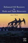 Enhanced Oil Recovery in Shale and Tight Reservoirs - eBook