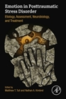 Emotion in Posttraumatic Stress Disorder : Etiology, Assessment, Neurobiology, and Treatment - eBook